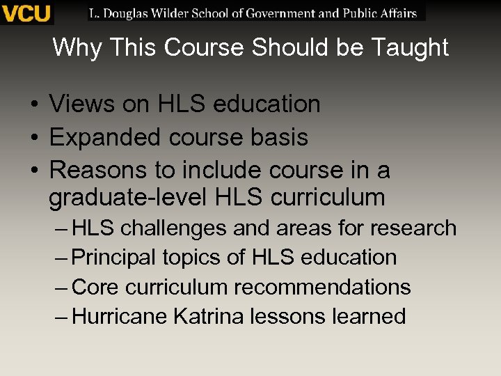 Why This Course Should be Taught • Views on HLS education • Expanded course