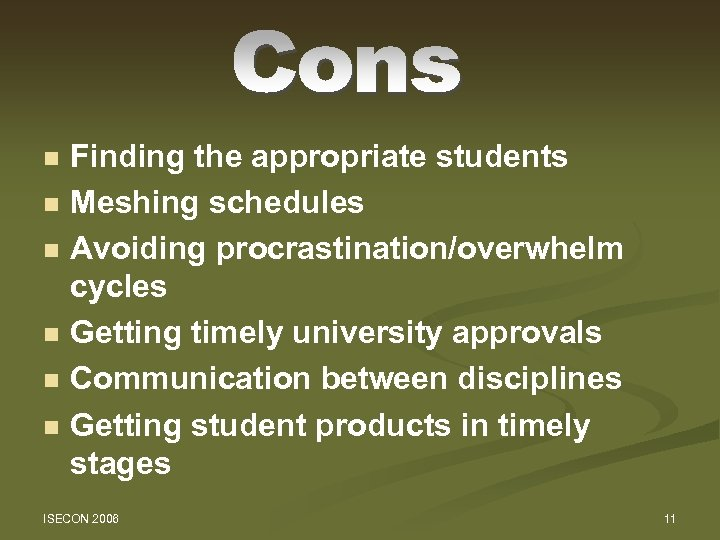 n n n Finding the appropriate students Meshing schedules Avoiding procrastination/overwhelm cycles Getting timely