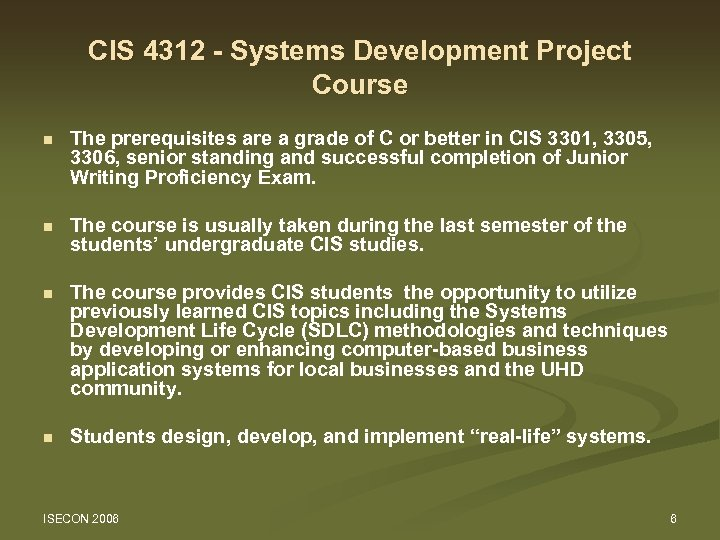 CIS 4312 - Systems Development Project CIS 4312 - Course n The prerequisites are