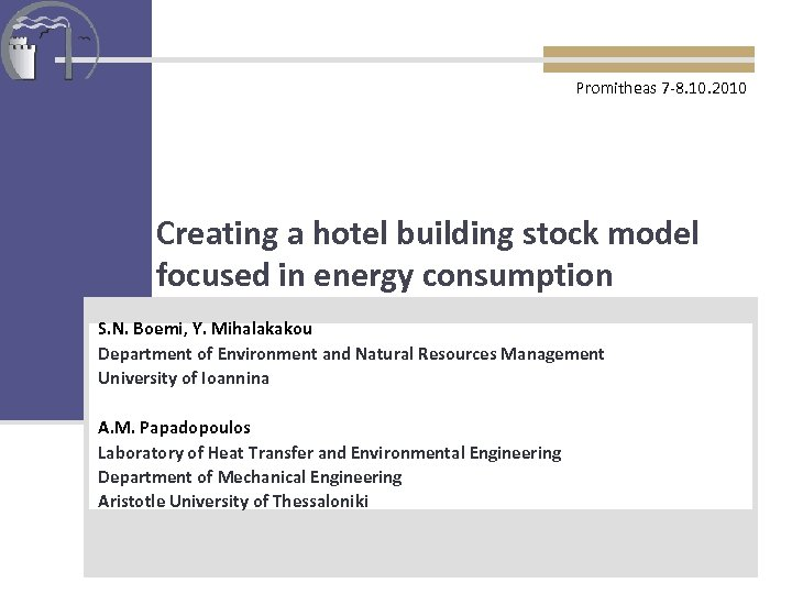 Promitheas 7 -8. 10. 2010 Creating a hotel building stock model focused in
