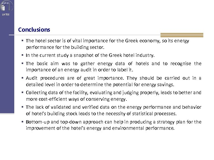 LHTEE Conclusions § The hotel sector is of vital importance for the Greek economy,