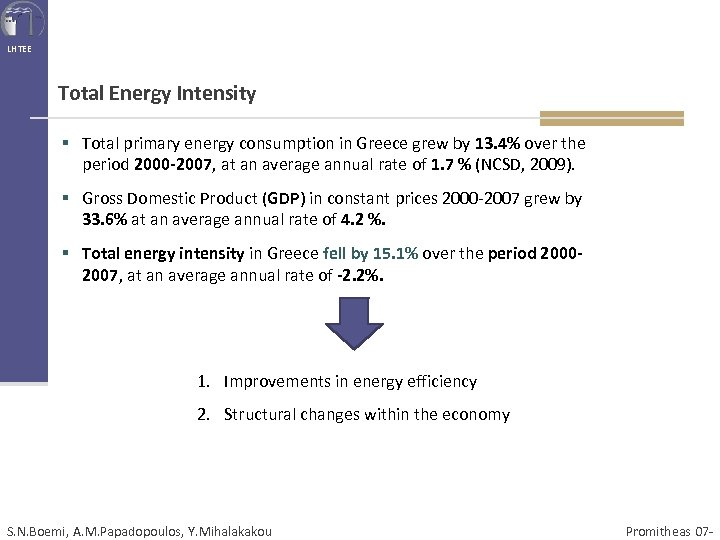 LHTEE Total Energy Intensity § Total primary energy consumption in Greece grew by 13.
