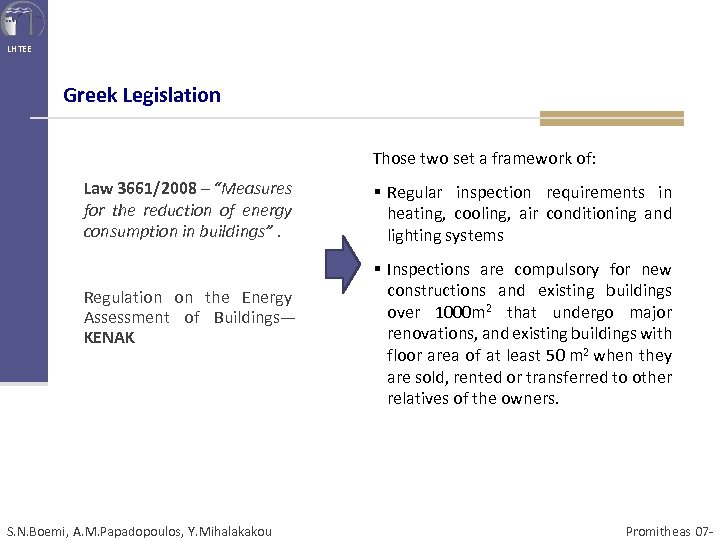 "LHTEE Greek Legislation Those two set a framework of: Law 3661/2008 – ""Measures for"