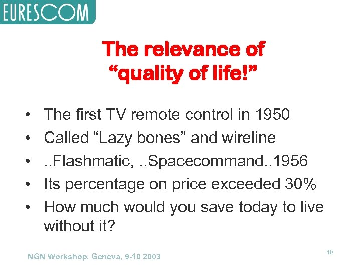 """The relevance of """"quality of life!"""" • • • The first TV remote control"""