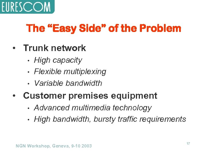 """The """"Easy Side"""" of the Problem • Trunk network • • • High capacity"""
