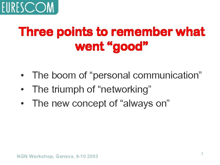 """Three points to remember what went """"good"""" • The boom of """"personal communication"""" •"""