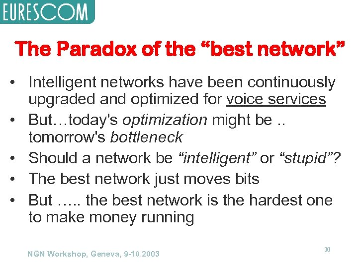 """The Paradox of the """"best network"""" • Intelligent networks have been continuously upgraded and"""