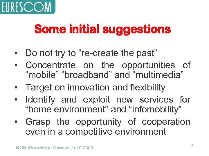 """Some initial suggestions • Do not try to """"re-create the past"""" • Concentrate on"""
