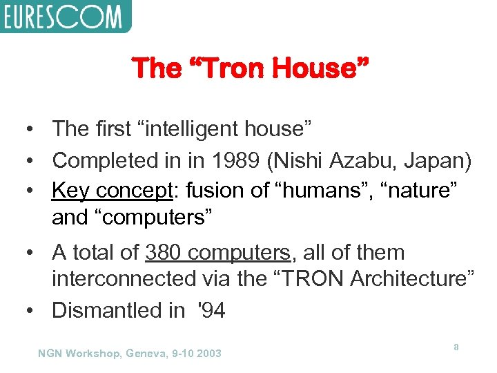 """The """"Tron House"""" • The first """"intelligent house"""" • Completed in in 1989 (Nishi"""