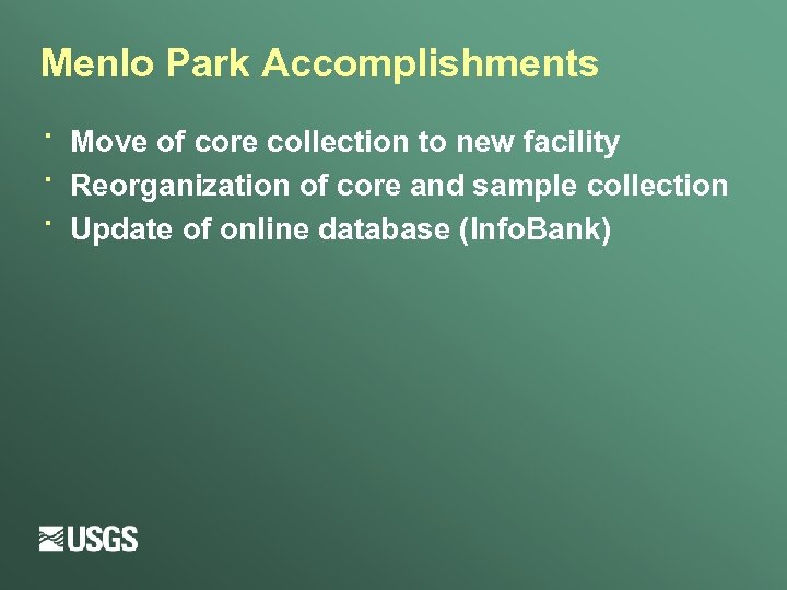 Menlo Park Accomplishments · · · Move of core collection to new facility Reorganization