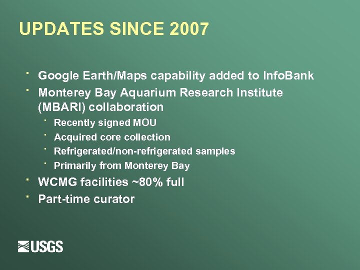 UPDATES SINCE 2007 · · Google Earth/Maps capability added to Info. Bank Monterey Bay