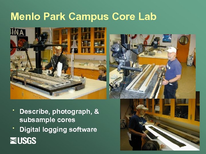 Menlo Park Campus Core Lab · · Describe, photograph, & subsample cores Digital logging