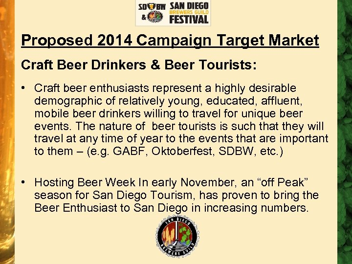 Proposed 2014 Campaign Target Market Craft Beer Drinkers & Beer Tourists: • Craft beer