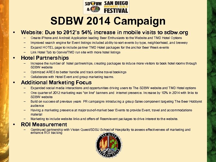 SDBW 2014 Campaign • Website: Due to 2012's 54% increase in mobile visits to