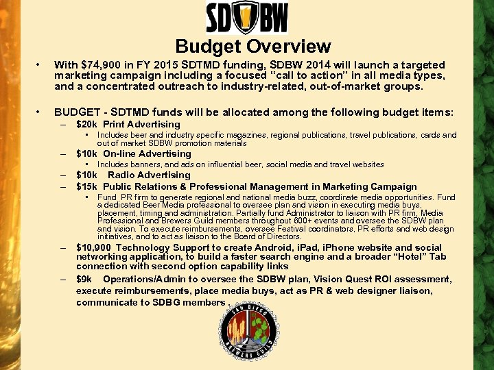 Budget Overview • With $74, 900 in FY 2015 SDTMD funding, SDBW 2014 will