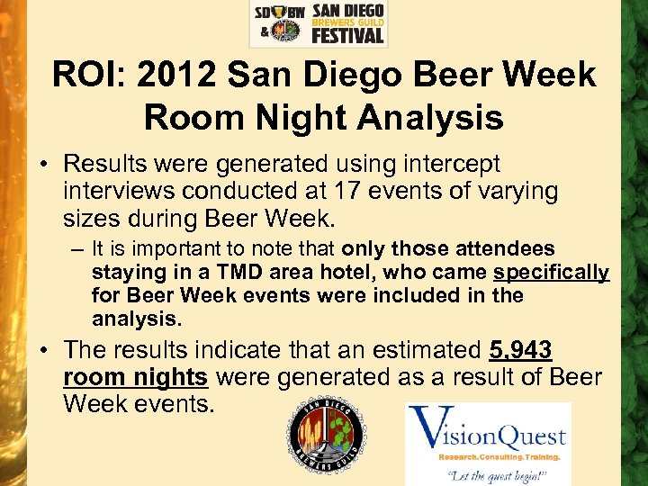 ROI: 2012 San Diego Beer Week Room Night Analysis • Results were generated using