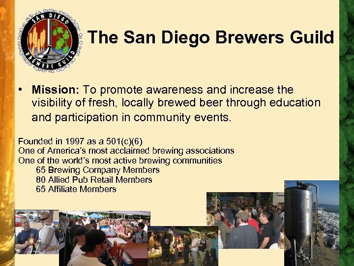 The San Diego Brewers Guild • Mission: To promote awareness and increase the visibility