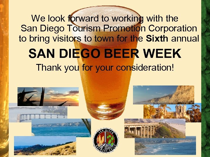 We look forward to working with the San Diego Tourism Promotion Corporation to bring