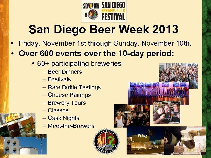 San Diego Beer Week 2013 • Friday, November 1 st through Sunday, November 10