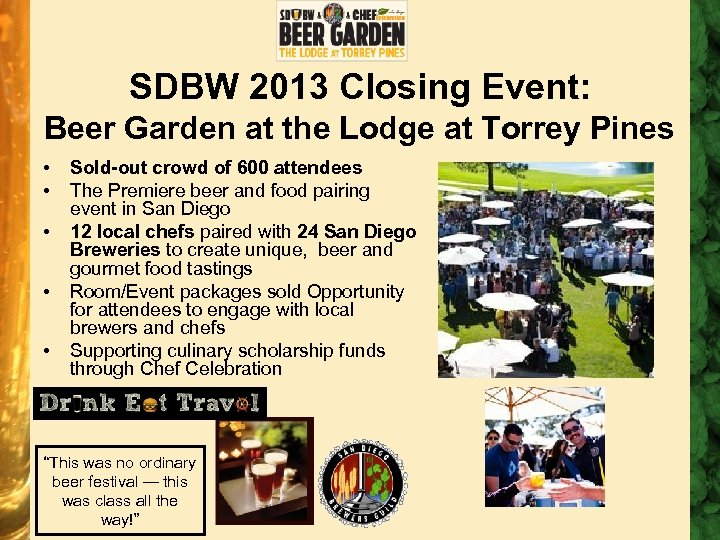 SDBW 2013 Closing Event: Beer Garden at the Lodge at Torrey Pines • •