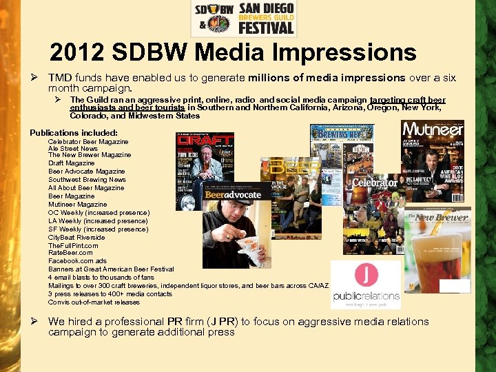2012 SDBW Media Impressions Ø TMD funds have enabled us to generate millions of