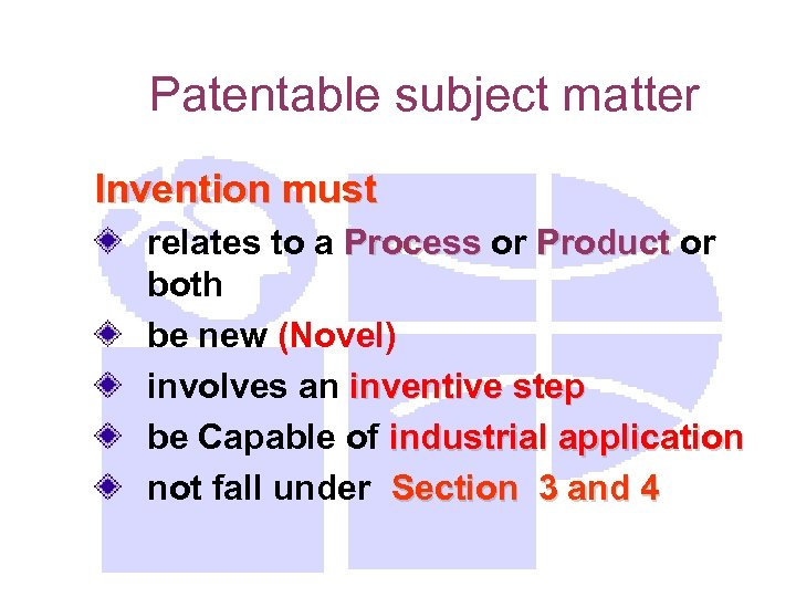 Patentable subject matter Invention must relates to a Process or Product or both be