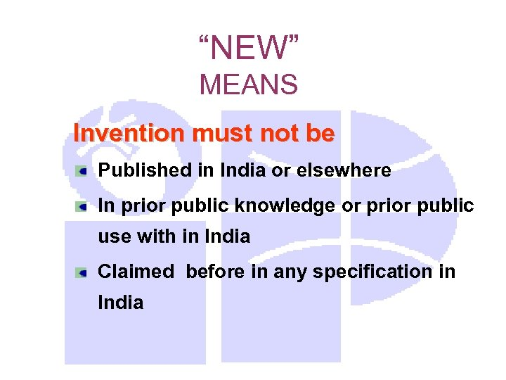 """NEW"" MEANS Invention must not be Published in India or elsewhere In prior public"