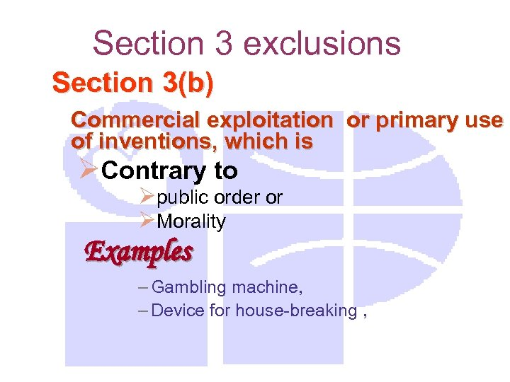 Section 3 exclusions Section 3(b) Commercial exploitation or primary use of inventions, which is