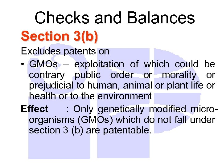 Checks and Balances Section 3(b) Excludes patents on • GMOs – exploitation of which