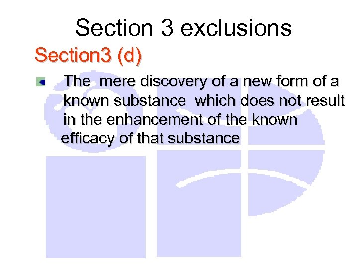 Section 3 exclusions Section 3 (d) The mere discovery of a new form of