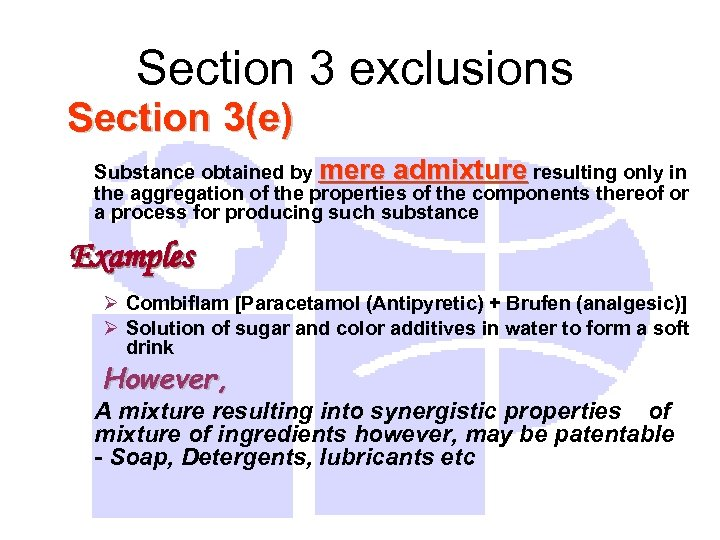 Section 3 exclusions Section 3(e) Substance obtained by mere admixture resulting only in the
