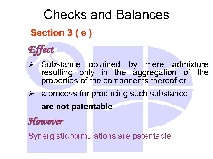 Checks and Balances Section 3 ( e ) Effect Ø Substance obtained by mere