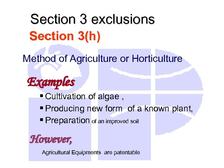 Section 3 exclusions Section 3(h) Method of Agriculture or Horticulture Examples § Cultivation of