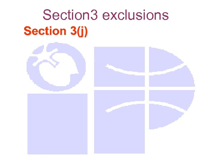 Section 3 exclusions Section 3(j)