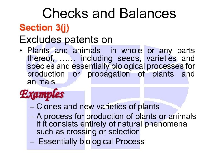 Checks and Balances Section 3(j) Excludes patents on • Plants and animals in whole