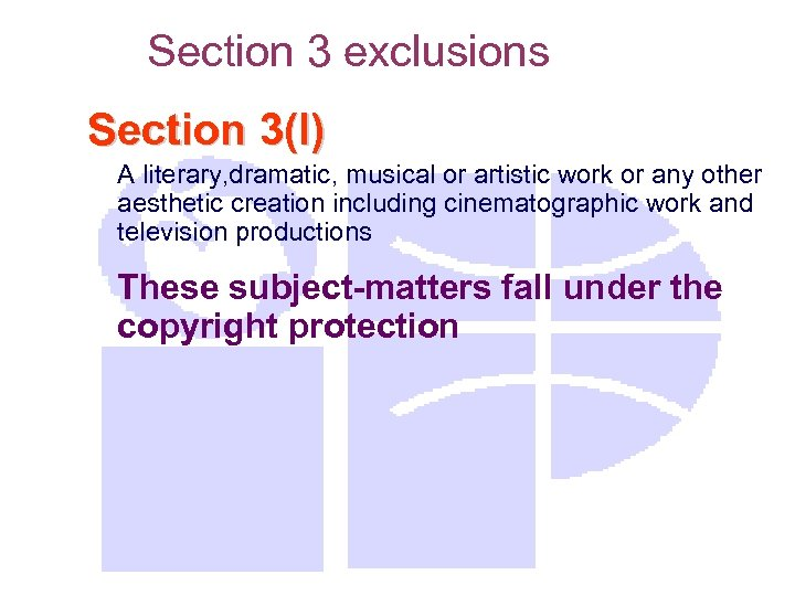 Section 3 exclusions Section 3(l) A literary, dramatic, musical or artistic work or any