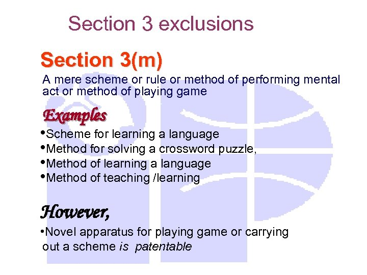 Section 3 exclusions Section 3(m) A mere scheme or rule or method of performing