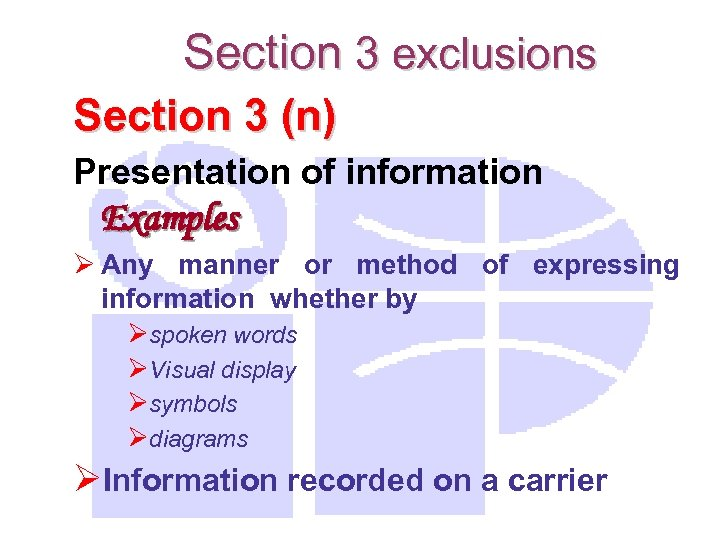 Section 3 exclusions Section 3 (n) Presentation of information Examples Ø Any manner or
