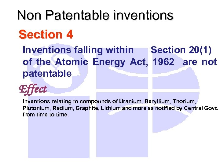 Non Patentable inventions Section 4 Inventions falling within Section 20(1) of the Atomic Energy