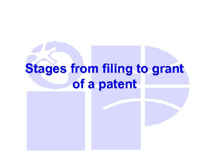 Stages from filing to grant of a patent