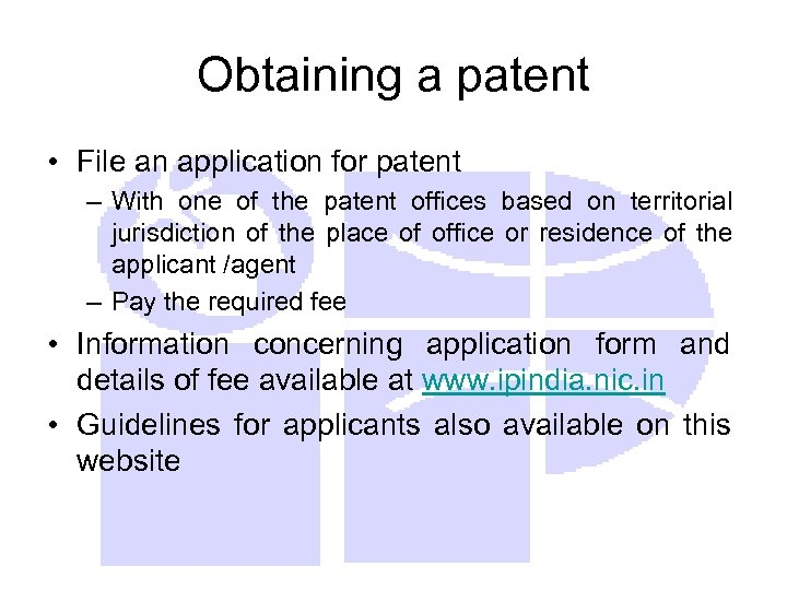 Obtaining a patent • File an application for patent – With one of the