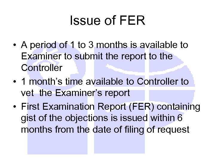 Issue of FER • A period of 1 to 3 months is available to