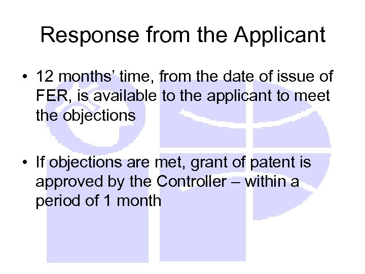 Response from the Applicant • 12 months' time, from the date of issue of