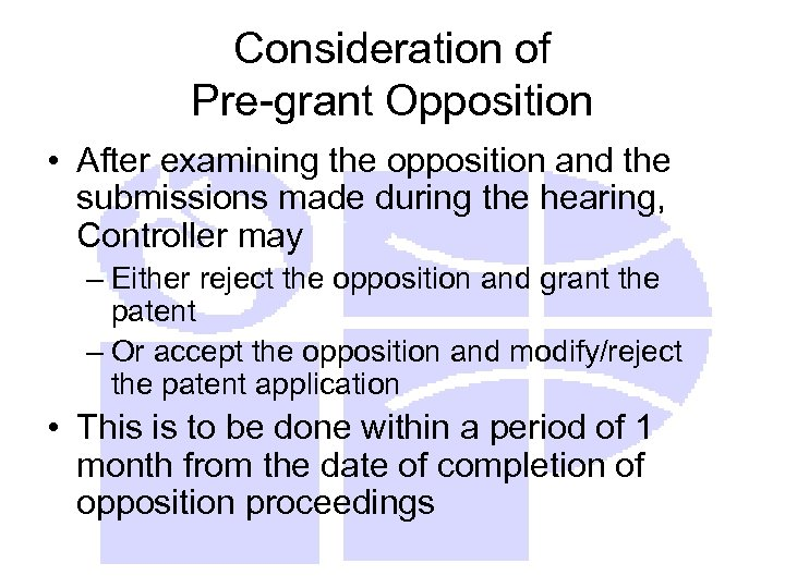 Consideration of Pre-grant Opposition • After examining the opposition and the submissions made during