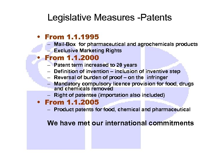 Legislative Measures -Patents • From 1. 1. 1995 – Mail-Box for pharmaceutical and agrochemicals