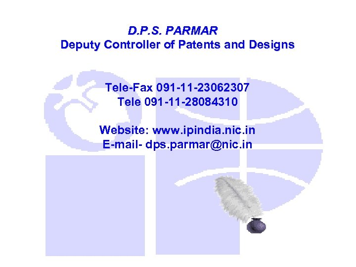 D. P. S. PARMAR Deputy Controller of Patents and Designs Tele-Fax 091 -11 -23062307