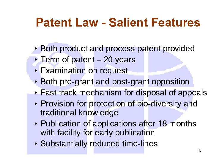 Patent Law - Salient Features • • • Both product and process patent provided