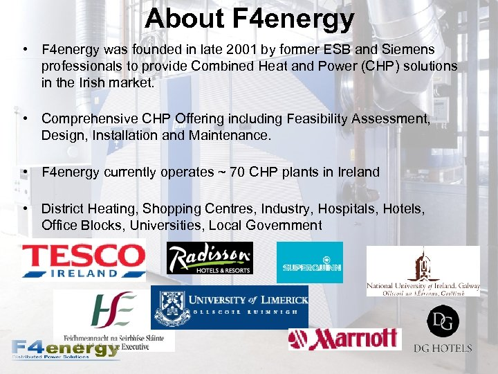 About F 4 energy • F 4 energy was founded in late 2001 by