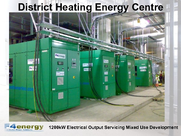 District Heating Energy Centre 1200 k. W Electrical Output Servicing Mixed Use Development