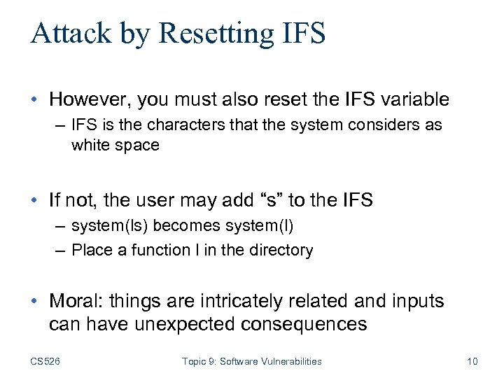 Attack by Resetting IFS • However, you must also reset the IFS variable –